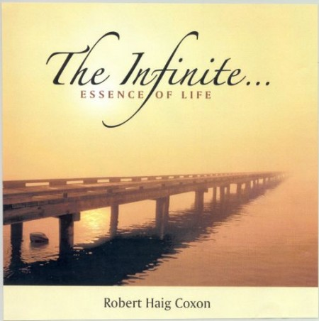 Robert Haig Coxon - The Infinite Essence Of Life (2010)