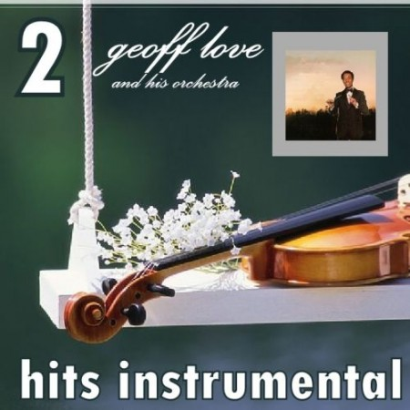 Geoff Love and his Orchestra - Hits Instrumental (2010)