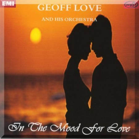Geoff Love And His Orchestra - In The Mood For Love (2006)