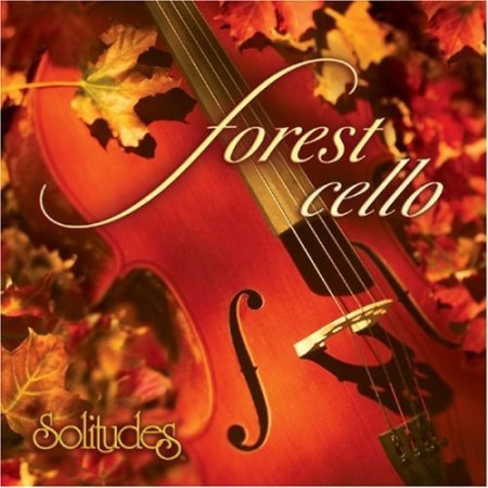 Dan Gibson's Solitudes  Forest Cello (2004)
