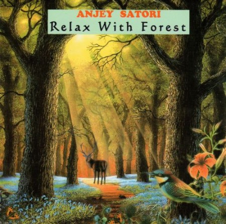 Anjey Satori - Relax with Forest (2009)