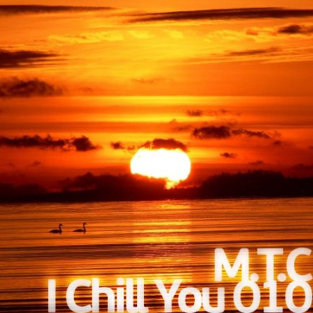 M.T.C - I chill you Radioshow 010 (2010)