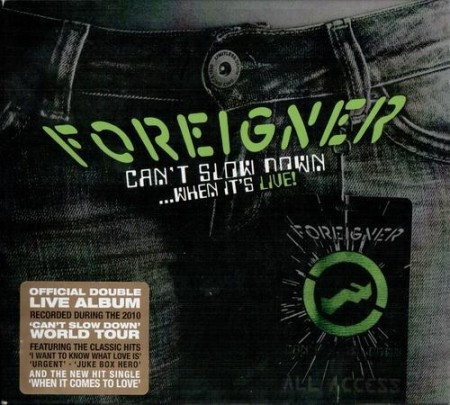 Foreigner - Can't Slow Down...When It's Live! (2010)