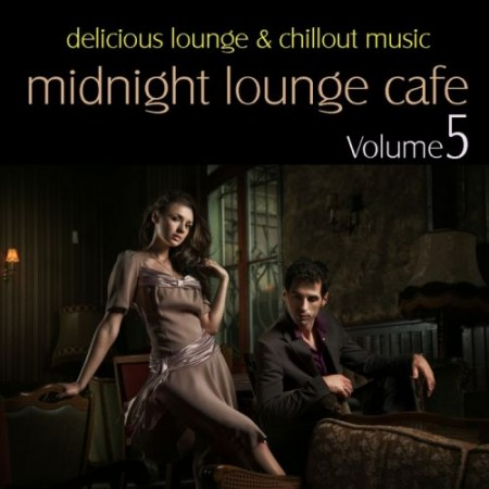VA - Midnight Lounge Cafe Vol 5-Lounge & Chillout Music (2010)
