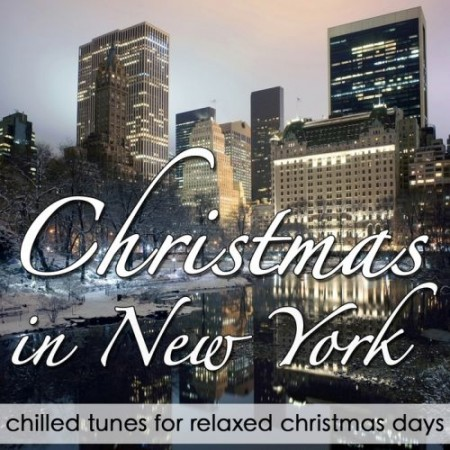 Christmas In New York-Chilled Tunes For Relaxed Days (2010)