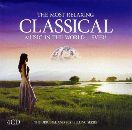 Most Relaxing Classical Music In The World Ever 4CD (2005)