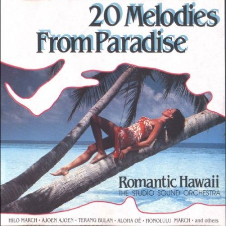 The Studio Sound Orchestra - 20 Melodies From Paradise - Romantic Hawaii (1989)