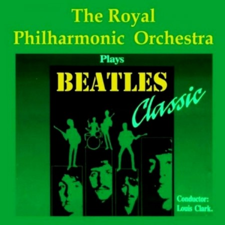The Royal Philharmonic Orchestra - Plays Beatles Classic (1999)