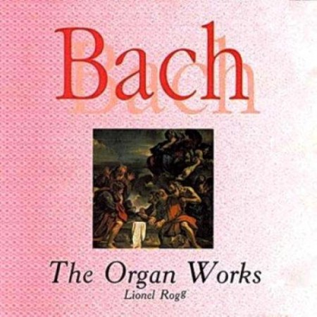 Lionel Rogg - Bach. The Organ Works (1996)