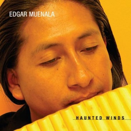 Edgar Muenala - Haunted Winds (2004)