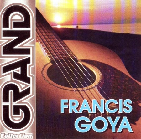 Francis Goya - Grand Collection (2004)