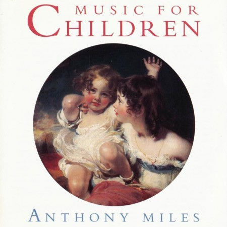 Anthony Miles - Music For Children (1995) APE