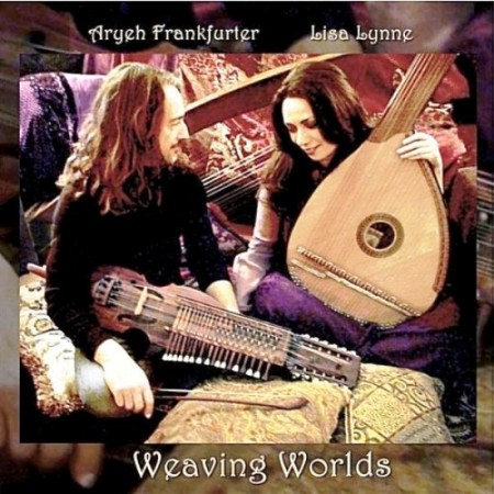 Lisa Lynne And Aryeh Frankfurter - Weaving Worlds (2011) FLAC