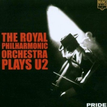The Royal Philharmonic Orchestra - Plays U2 [Pride Series] (1999)
