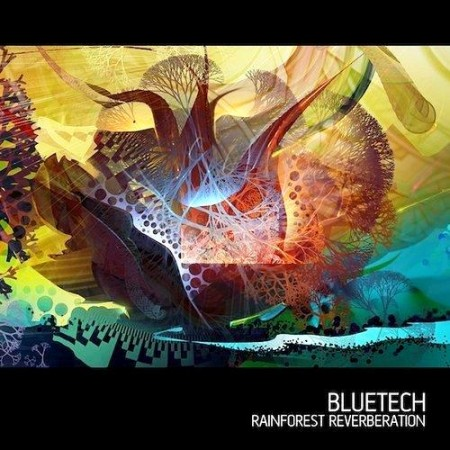 Bluetech - Rainforest Reverberation (2011) FLAC