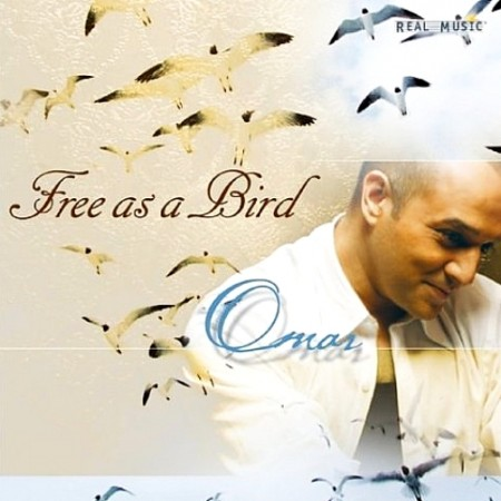 Omar Akram - Free As A Bird (2004)