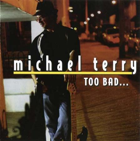 Michael Terry  -  Too Bad...(2011)