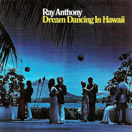 Ray Anthony - Dream Dancing In Hawaii (LP, 1997)