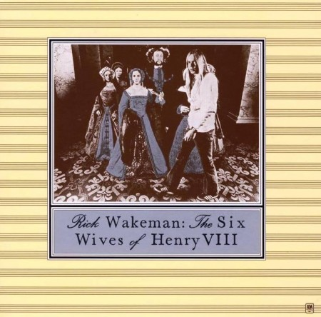 Rick Wakeman -The Six Wives Of Henry VIII (1973) FLAC