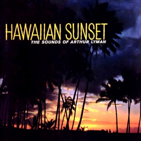 Arthur Lyman - Hawaiian Sunset (1959)