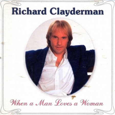 Richard Clayderman - When A Man Loves A Woman (1994)