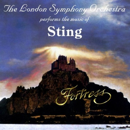 The London Symphony Orchestra - Performs The Music Of Sting. Fortress (1994)