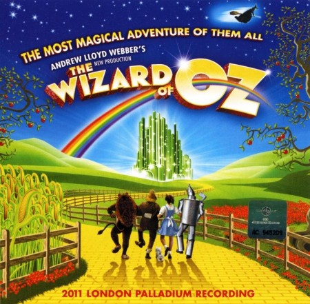 Andrew Lloyd Webber's New Production: The Wizard Of Oz (2011)