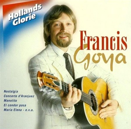 Francis Goya - Hollands Glorie (2002)