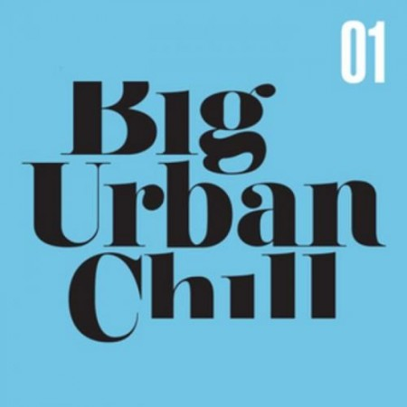 Big Urban Chill Vol. 1 (2011)