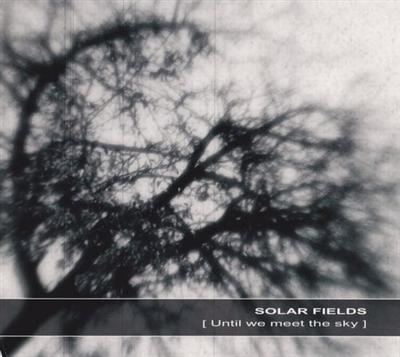 Solar Fields – Until We Meet the Sky (2011/FLAC)