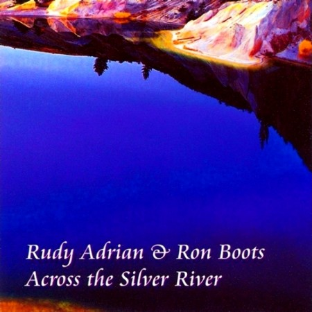 Rudy Adrian & Ron Boots - Across The Silver River (2002)