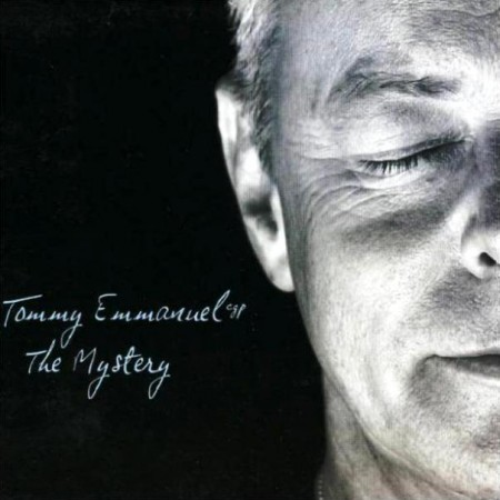 Tommy Emmanuel - The Mystery (2006)