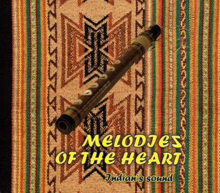 Melodies Of The Heart - Indian's Sound (2011)