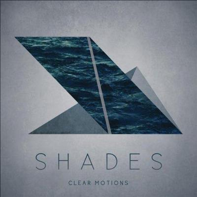 Shades - Clear Motions (2012)