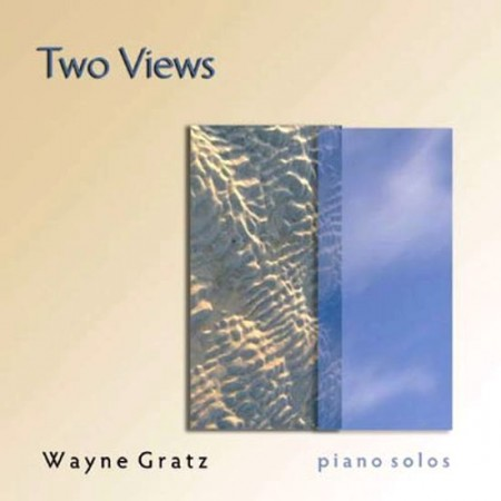 Wayne Gratz - Two Views: Piano Solos (2009)
