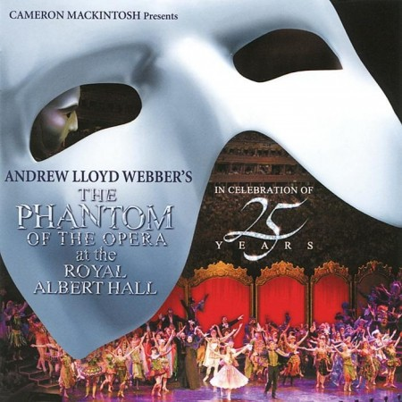 Andrew Lloyd Webber - The Phantom Of The Opera At The Royal Albert Hall In Celebration Of 25 Years (2 CD, 2012)