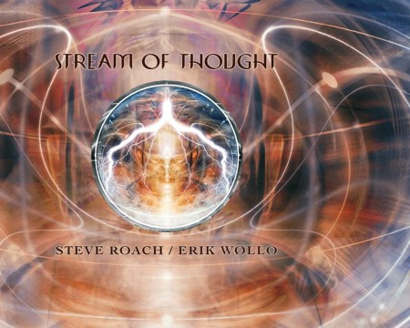 Steve Roach & Erik Wollo - Stream Of Thought (2009)