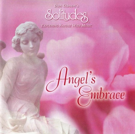 Dan Gibson's Solitudes - Angel's Embrace (2000)