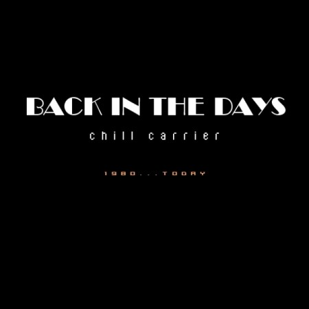 Chill Carrier - Back In The Days (2012)