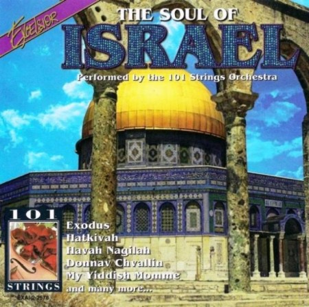 The 101 Strings Orchestra - The Soul Of Israel (1996) WAV