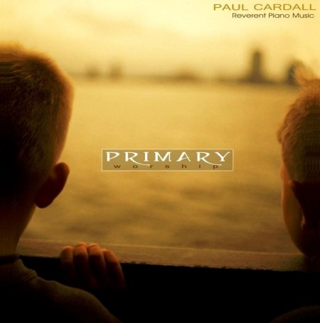 Paul Cardall - Primary Worship (2005)
