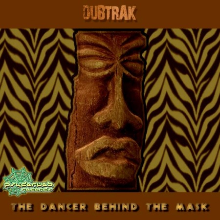 Dubtrak - The Dancer Behind The Mask (2012)