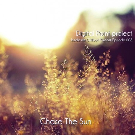 Digital Point Project - Chase The Sun - Inside Me Episode 008 (2012)