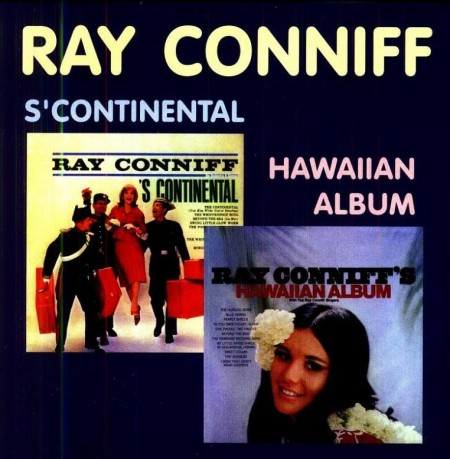Ray Conniff - S' Continental (1961) & Hawaiian Album (1967) FLAC