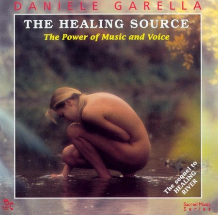 Daniele Garella - The Healing Source. The Power Of Music And Voice (1997) FLAC