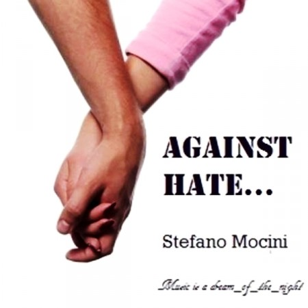 Stefano Mocini - Against Hate... (2012)