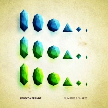 Rebecca Brandt - Numbers & Shapes (2012)