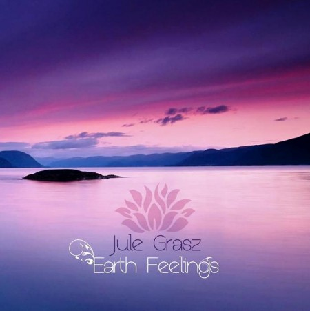 Jule Grasz - Earth Feelings (2012)