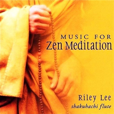 Riley Lee - Music For Zen Meditation (2 CD, 2003)