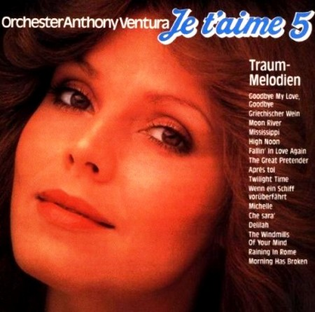Anthony Ventura - Je T'Aime - Traum-Melodien Vol. 5 (1977/1991)